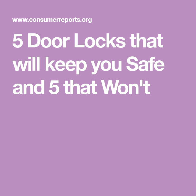 Best and Worst Door Locks From Consumer Reports' Tests ...
