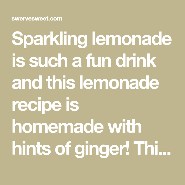 Sparkling Ginger Lemonade Recipe | Swerve Sweetener
