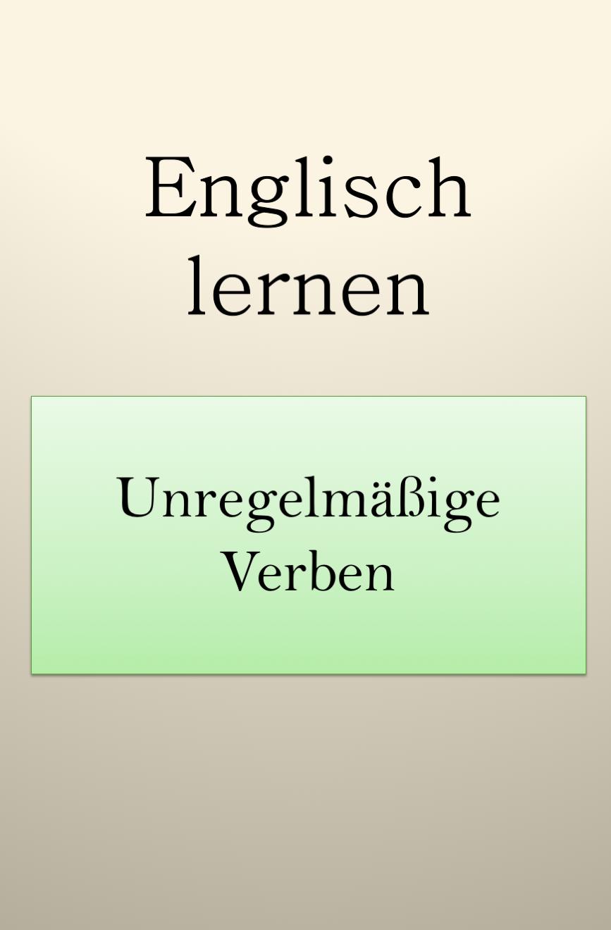 Unregelmassige Englische Verben Pdf Liste Drucken In 2020 Englische Verben Englisch Lernen Verben