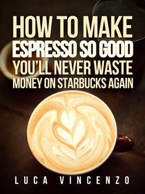 How to Make Espresso So Good You'll Never Waste Money On Starbucks Again - Luca Vincenzo - If you want to know how to make creamy, rich, mouth-watering espresso at home, even without a fancy machine, then you want to read this book. You see, making killer espresso that blows Starbucks away (and any other coffee chain for that matter) comes down to doing a lot of little things right—selecting the right beans and roasts, and creating the right blends; using your machine and grinder correctly; #e #espressoathome