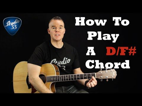 How To Play D/F# Chord on Guitar. Beginner Guitar Lesson From Studio ...