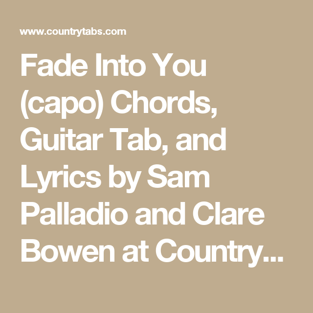 Fade Into You (capo) Chords, Guitar Tab, and Lyrics by Sam Palladio ...