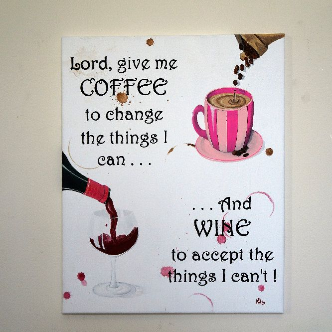Coffee and Wine Quote Hand Painted on Canvas, Coffee Art