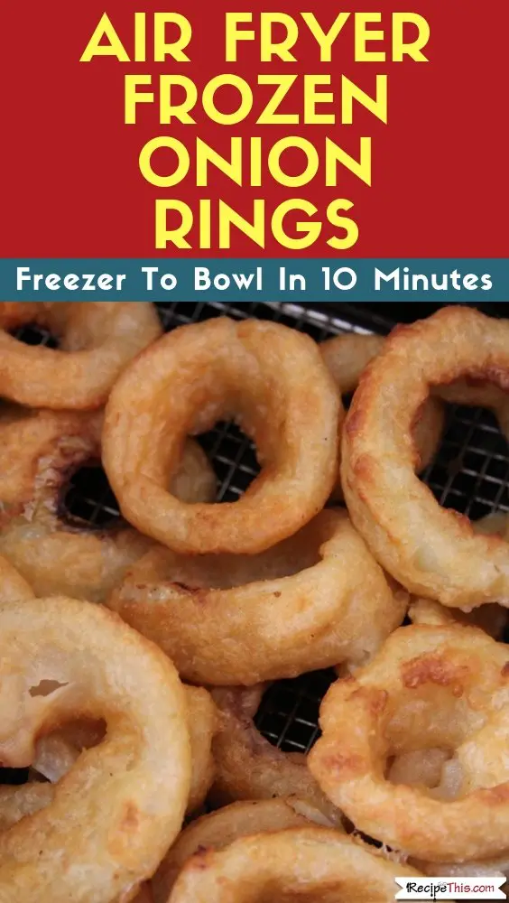 Air Fryer Frozen Onion Rings Recipe This Recipe