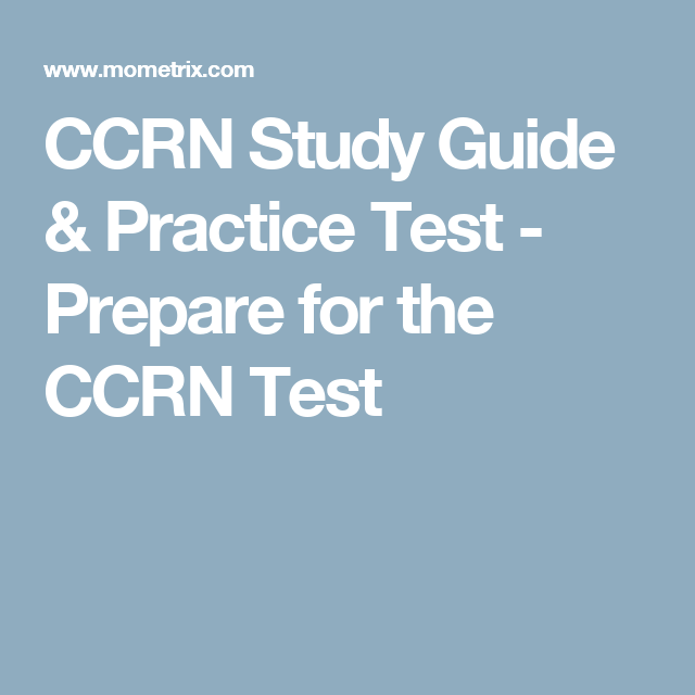 CCRN Study Guide & Practice Test - Prepare for the CCRN Test