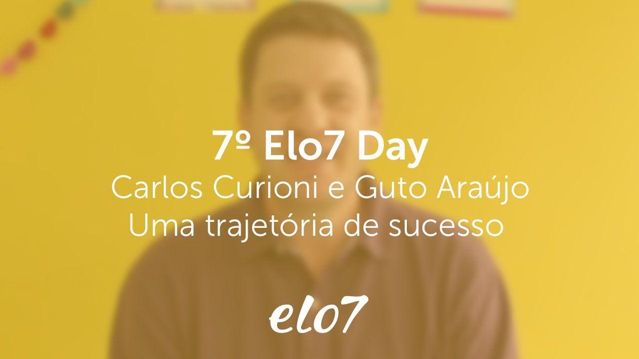 7º Elo7 Day Carlos Curioni e Guto Araujo: Elo7: Uma trajetória de sucess...