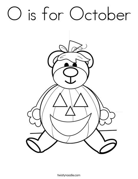 O Is For October Coloring Page Kindergarten Coloring Pages Halloween Coloring Pages Teddy Bear Coloring Pages