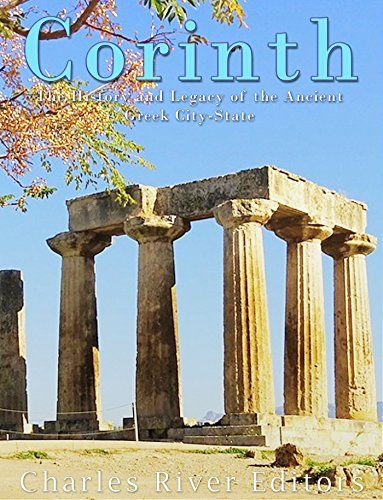 corinth the history and legacy of the ancient greek city https www amazon com dp b075vy6z2l ref cm sw r pi d ancient greek city greek city states corinth pinterest