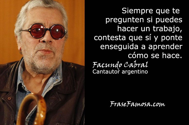 Frase Famosa Frases De Trabajo Frases De Facundo Cabral