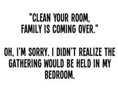 Something I never understood as a child.  Now that I have my own house I get it -- no closed door is sacred.