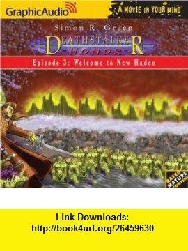 Deathstalker Honor # 3 - Welcome to New Haden (Deathstalker Honor) (9781599500065) Simon R. Green , ISBN-10: 159950006X  , ISBN-13: 978-1599500065 ,  , tutorials , pdf , ebook , torrent , downloads , rapidshare , filesonic , hotfile , megaupload , fileserve