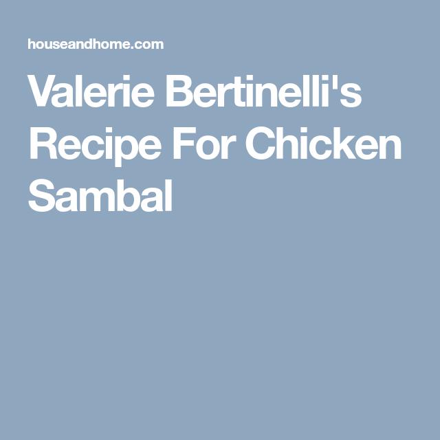 Valerie Bertinelli S Recipe For Chicken Sambal Chicken Recipes Valerie Bertinelli Recipes