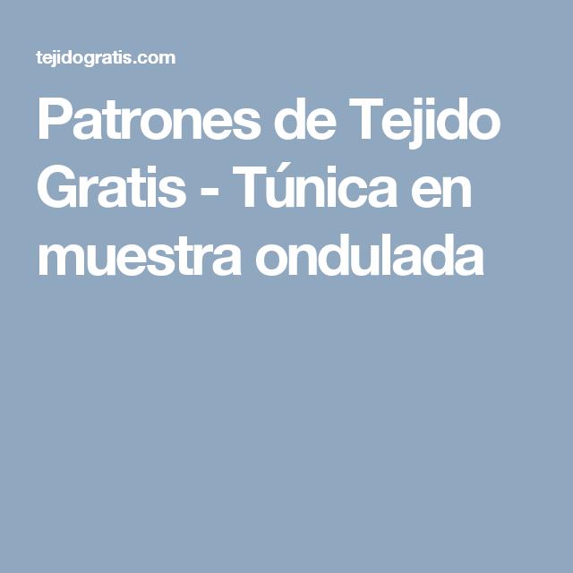 Patrones de Tejido Gratis - Túnica en muestra ondulada | Vestido ...
