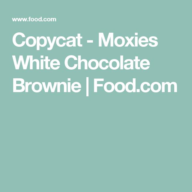 Copycat - Moxies White Chocolate Brownie | Food.com
