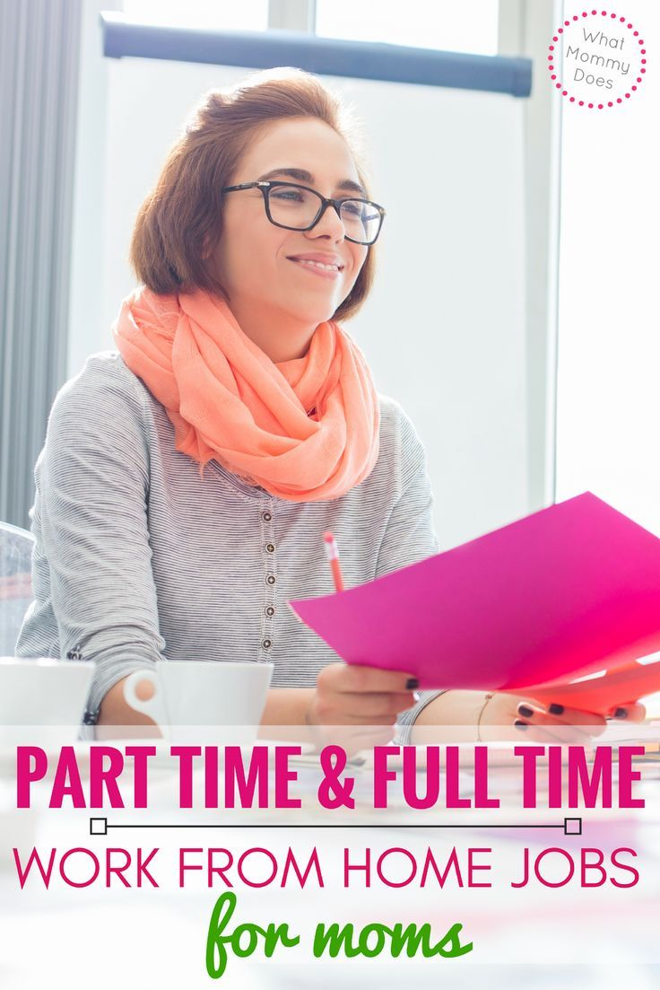 Part Time Full Time Work From Home Jobs For Moms With Images