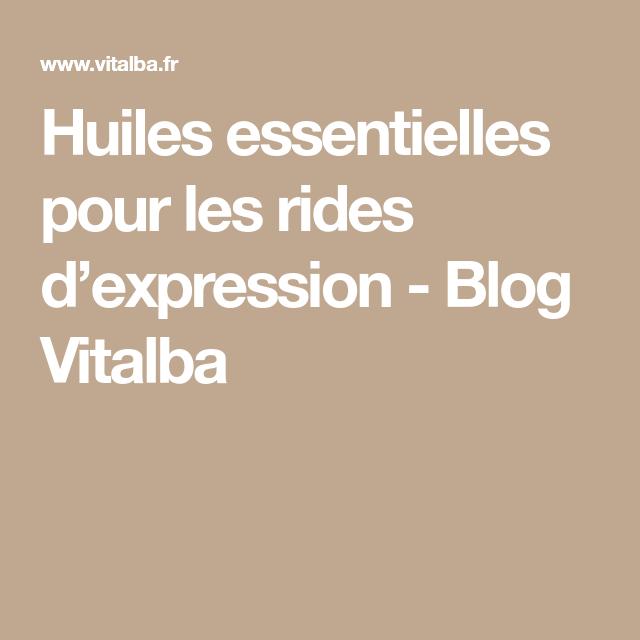 Huiles essentielles pour les rides d'expression - Blog Vitalba