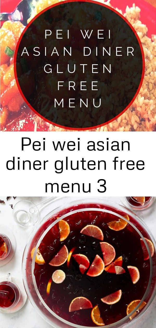 Pei wei asian diner gluten free menu 3 Pei Wei Asian Diner Gluten Free Menu A tart tangy boozy holiday punch from sunny Jamaica An easy and healthy recipe for gluten free...