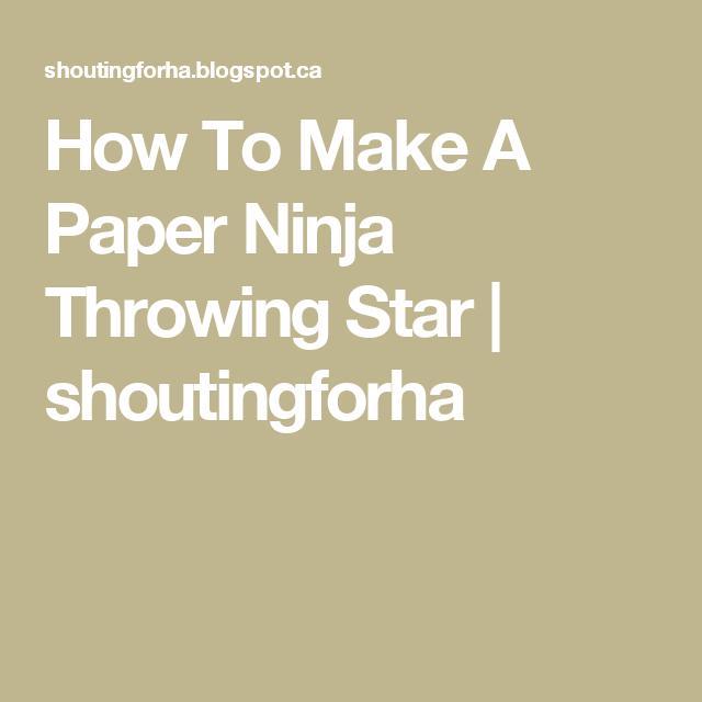 How To Make A Paper Ninja Throwing Star | shoutingforha