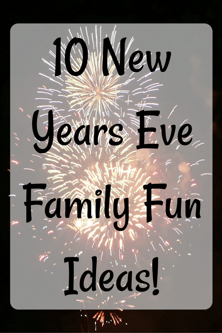 New Years Eve Family Fun Ideas