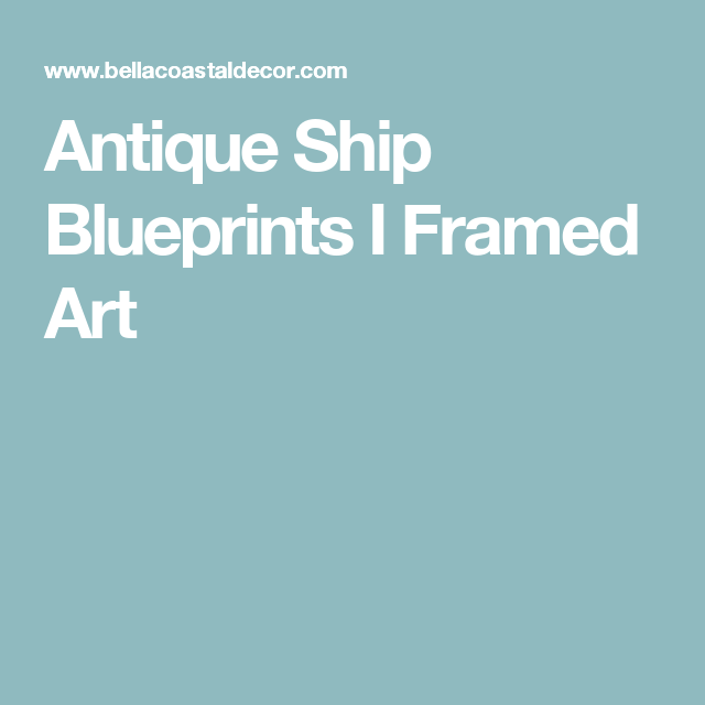 Antique ship blueprints i framed art wall decor pinterest wall antique ship blueprints i framed art malvernweather Image collections