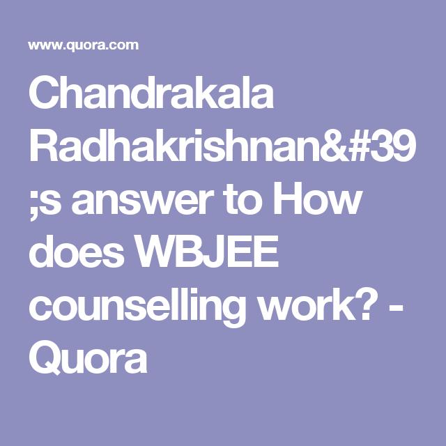 Chandrakala Radhakrishnan 39 S Answer To How Does Wbjee