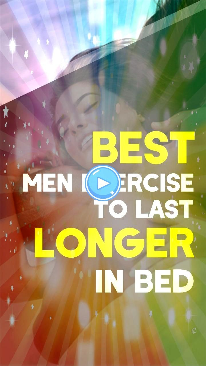 Mens Exercises to Last Longer in Bed This video will explain you everything you need to know about curing early discharge problem in males Specifically youll learn best m...