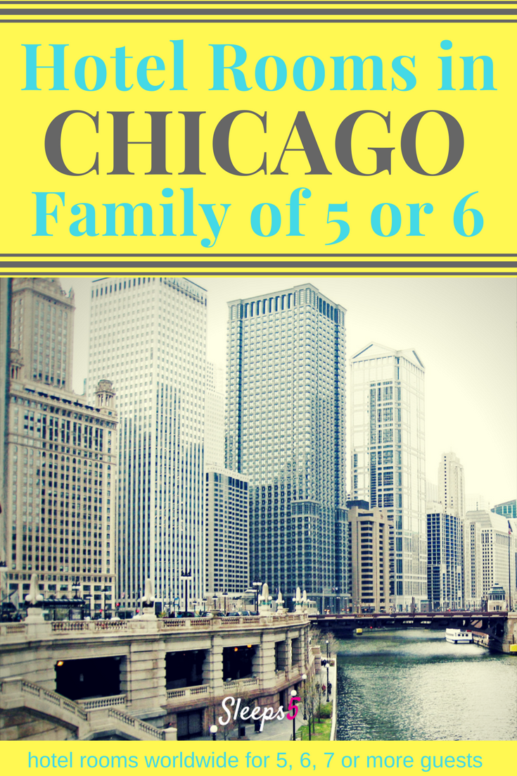 Family Hotels Downtown Chicago Accommodate Families Of 5 Or 6 Budget To Luxury Travel Includes Suites Some Kitchens Extra Beds Sofa Large Rooms