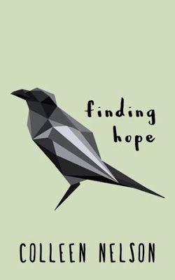 BLOG TOUR: Finding Hope - Colleen Nelson | ARC Review - Alexa Talks Books #YoungAdult #AlexaTalksBooks #BookReview