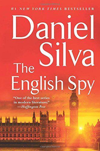 Amazon Com The English Spy 9780062320162 Daniel Silva Books Daniel Silva Spy Novels Good Books