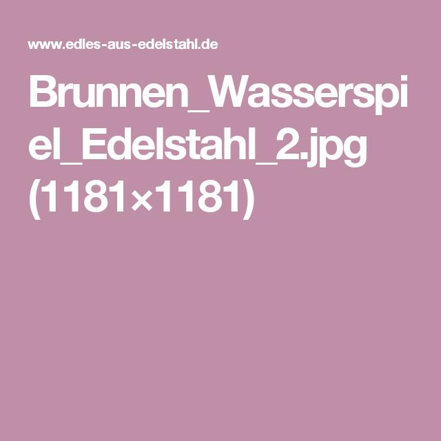 Brunnen_Wasserspiel_Edelstahl_2.jpg (1181×1181)