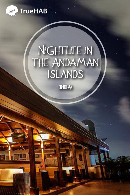 Planning a Vacation to Andaman? Checkout this Ultimate Guide to Nightlife in Andaman  #andaman #nightlife #beach #island #travel #traveler