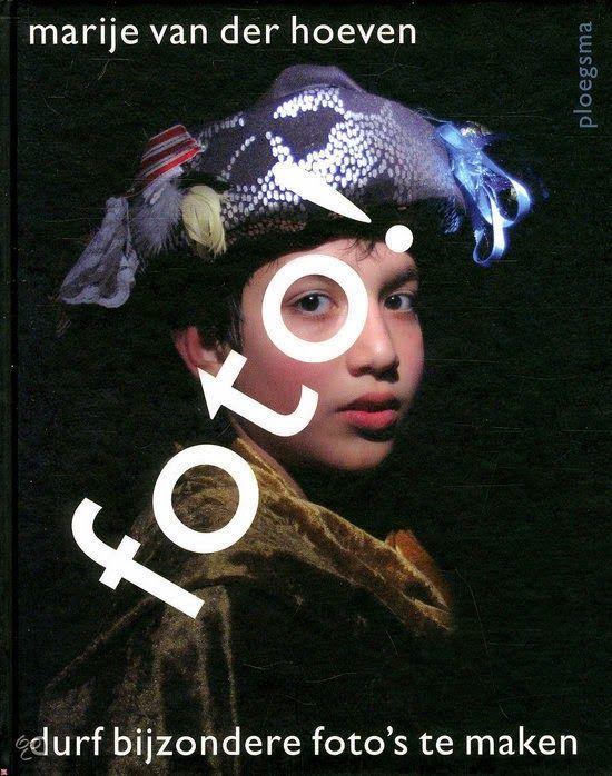 Marije van der Hoeven - Foto! Durf bijzondere foto's te maken | book 31 - ★★★★☆ | 10+ | Wat ga je fotograferen en hoe maak je bijzondere foto's? Tips en ideeën voor o.a. het fotograferen van je eigen leven, fantasie-onderwerpen of je laten inspireren door bekende kunstenaars. | http://www.ikvindlezenleuk.nl/2014/03/marije-van-der-hoeven-foto-durf.html