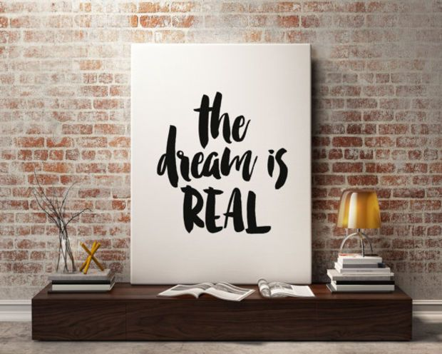 "Printable Art Instant Download ""The Dream Is Real"" Digital Download Modern Wall Art Brush Lettering Typography Inspiring Quotes TYPOGRAPHY"