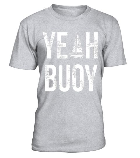 """# Yeah Buoy Boating Sailing T-Shirt .  Special Offer, not available in shops      Comes in a variety of styles and colours      Buy yours now before it is too late!      Secured payment via Visa / Mastercard / Amex / PayPal      How to place an order            Choose the model from the drop-down menu      Click on """"Buy it now""""      Choose the size and the quantity      Add your delivery address and bank details      And that's it!      Tags: Makes a great gift or keep it for yourself, Yeah…"""