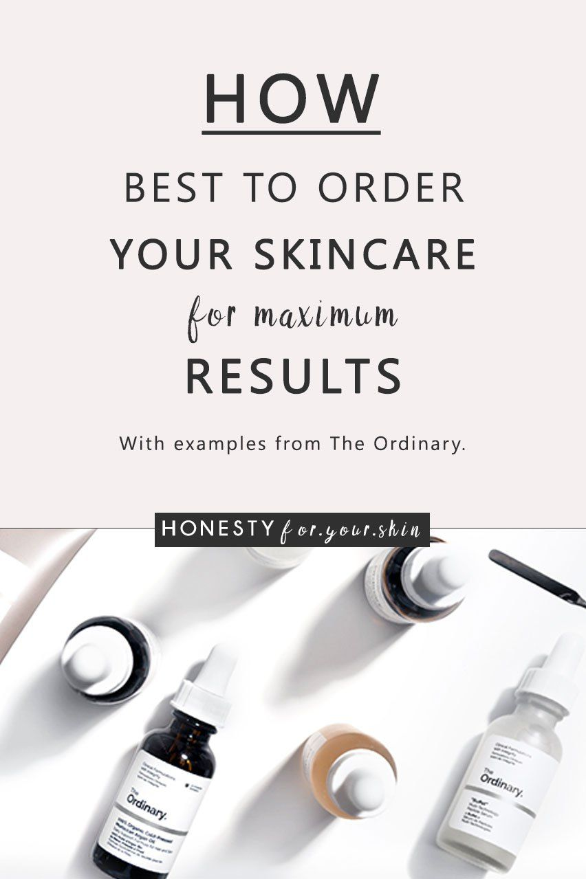 Get Your Skin Care Order Right: With Examples From The Ordinary