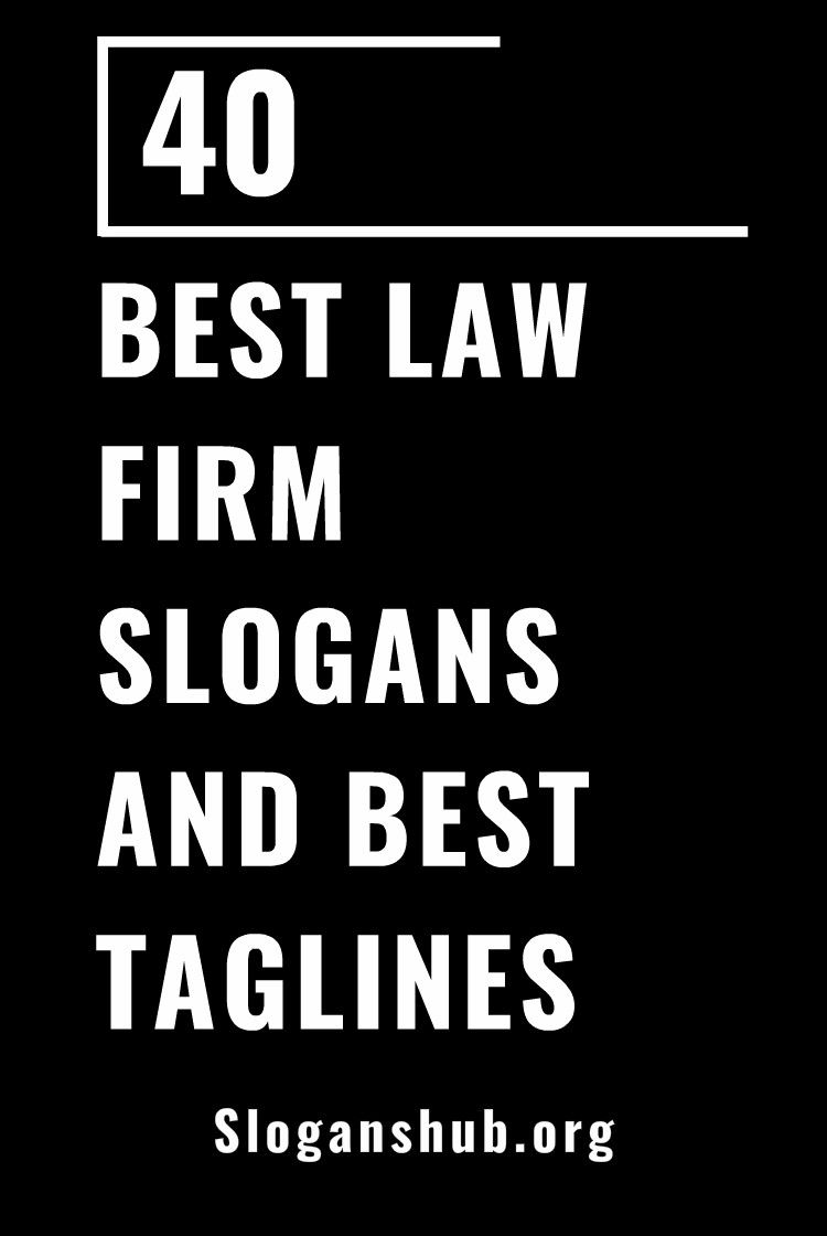 40 Best Law Firm Slogans And Best Taglines Law Quotes Law Firm Marketing Law Firm