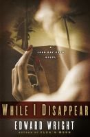 While I Disappear - 2005 Shamus Award for Best Hardcover Private Investigator Novel