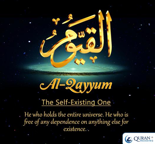 Al Qayyum The Self existing one Beautiful names of