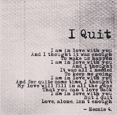 Love Isnt Enough Reminder Quotes Quitting Quotes True Quotes