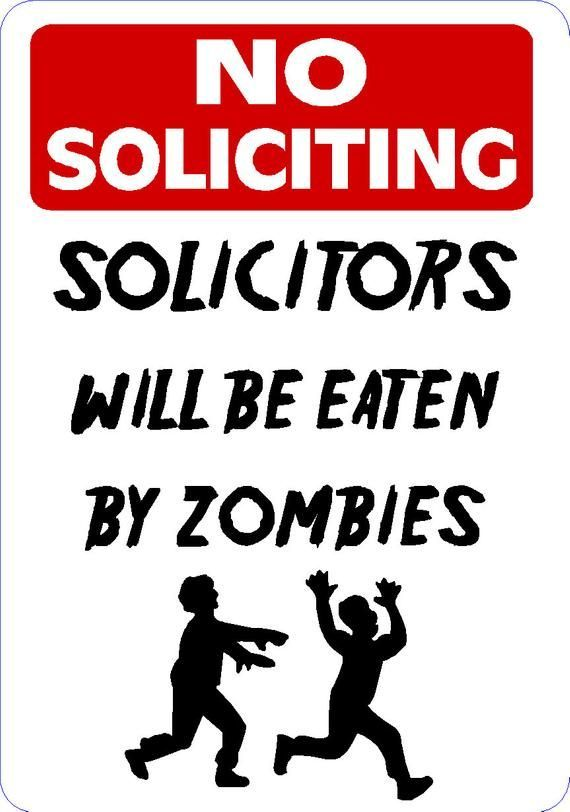 NO Soliciting Solicitors will be Eaten by ZOMBIES FUNNY aluminum sign #nosolicitingsignfunny NO Soliciting Solicitors will be Eaten by ZOMBIES FUNNY aluminum sign