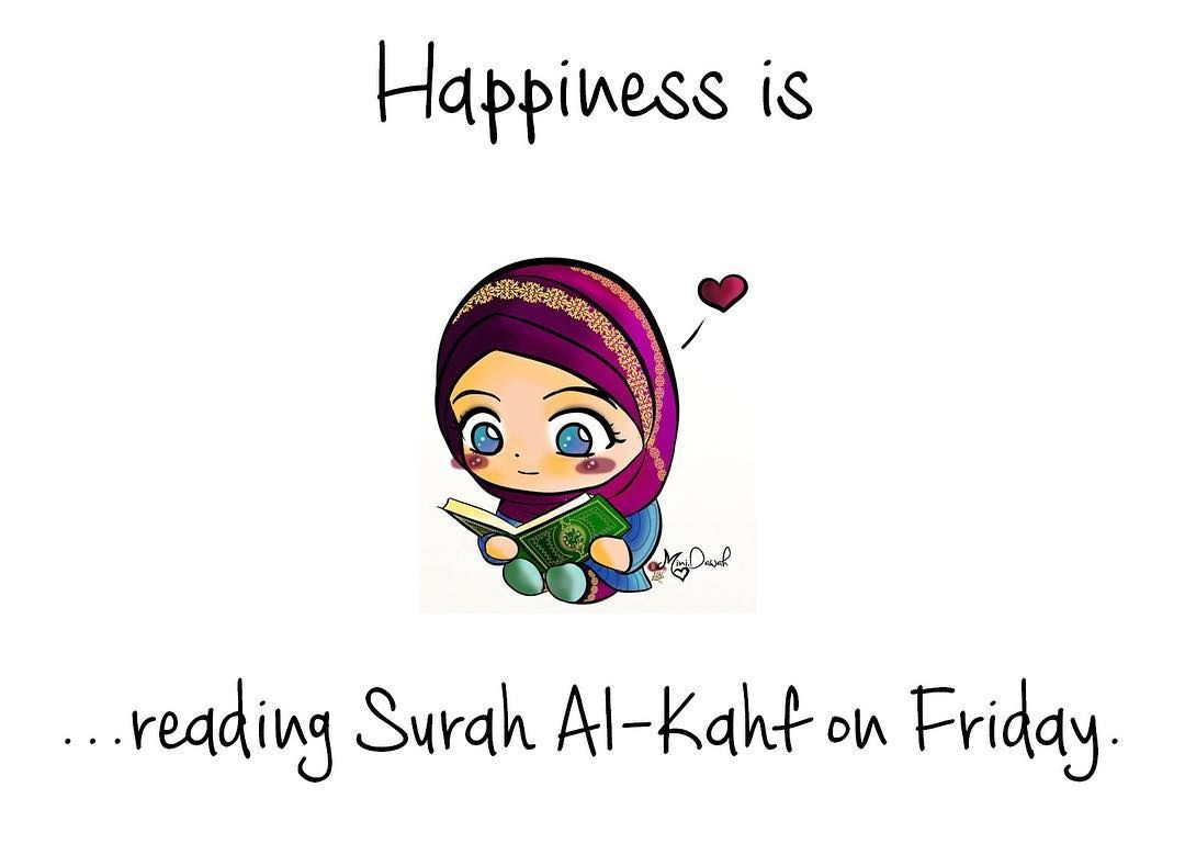 Happiness is …reading Surah Al-Kahf on Friday  ~ Snapchat