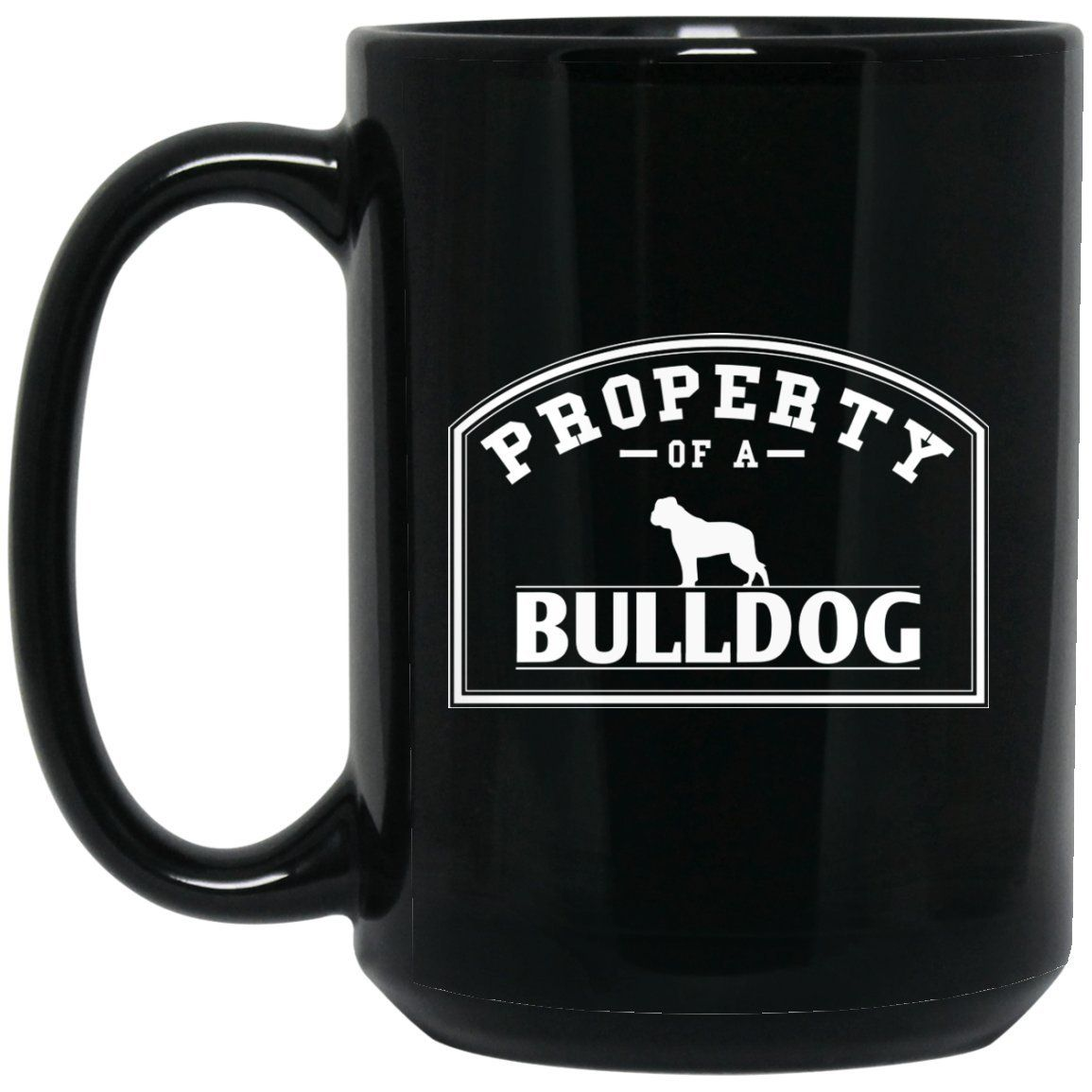 Funny Bulldog Mug - Property of A Bulldog Frame Large Black Mug #funnybulldog