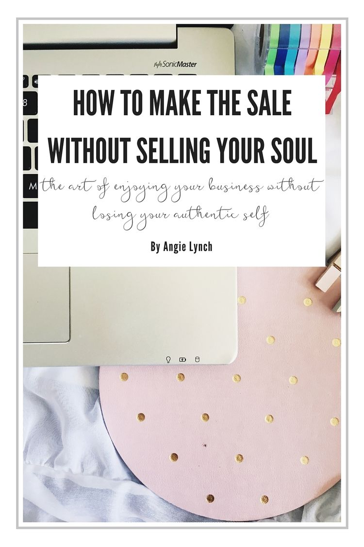 How to Make the Sale Without Selling Your Soul — Nora Conrad