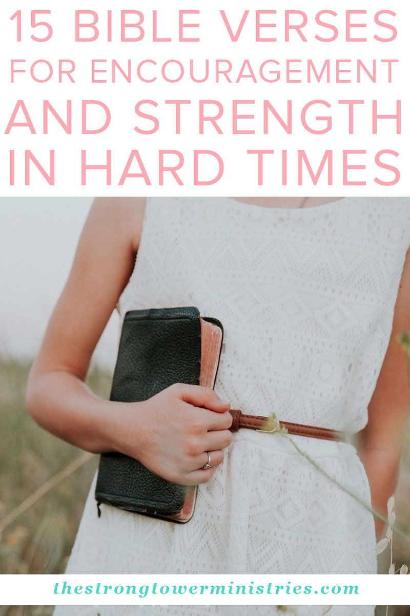 15 Bible Verses for Encouragement and Strength in Hard Times