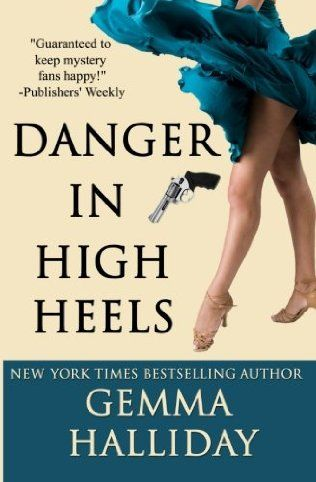 Danger in High Heels (2012) (The seventh book in the Maddie Springer series) A novel by Gemma Halliday