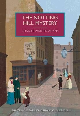 The Notting Hill Mystery - British Library Crime Classics (Paperback)