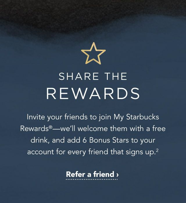 Share The Rewards Invite Your Friends To Join My Starbucks