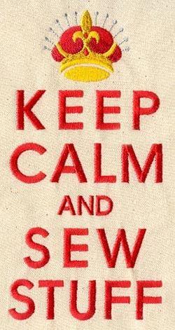 keep calm and sew stuff by shelia