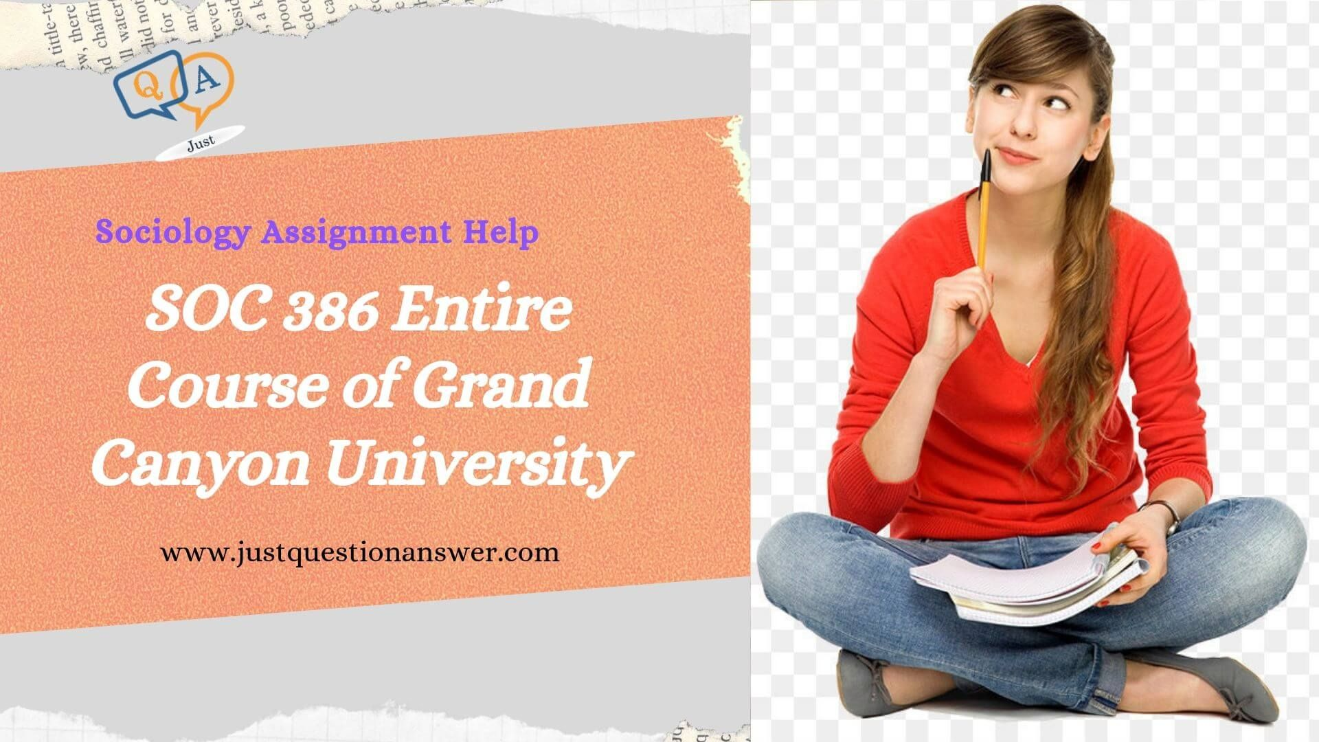 Get Help For Soc 386 Entire Course Of Grand Canyon