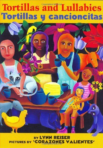 Tortillas and Lullabies/Tortillas y cancioncitas (Spanish Edition) by Lynn Reiser